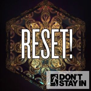 Don't Stay In Mix of the Week 118 - Reset (electro/house/disco)