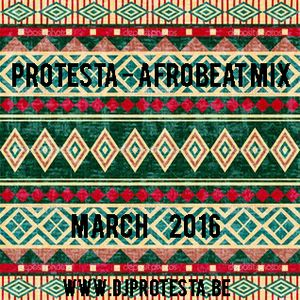 Protesta - Afrobeat Mix March 2016
