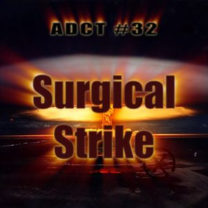 ADCT #32 - Surgical Strike