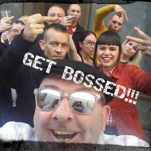 Get Bossed!!!