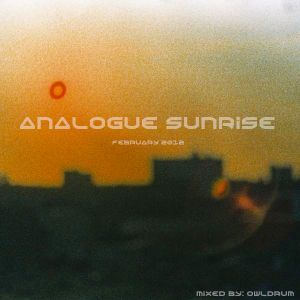Analogue Sunrise - February 2012 Mix