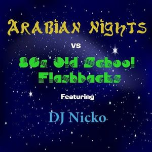 Arabian Nights vs. 80's Oldschool Flashback Mix