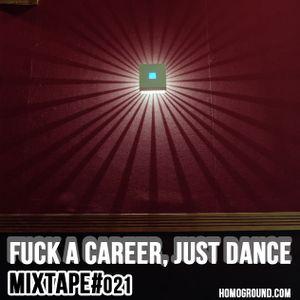 #MIXTAPE022 - F*ck a Career, Just Dance! by Photoflow