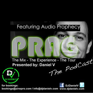 Daniel V PodCast MARCH 2012 ft. Audio Prophecy PRAG: The Mix - The Experience - The Tour