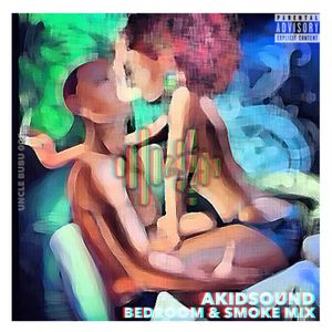 AKIDSOUND - UNCLE BUBU BEDROOM & CHILL MIX 003