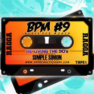 BPM Vol 9 Re-living the 90s Tape 1 ( Ragga )