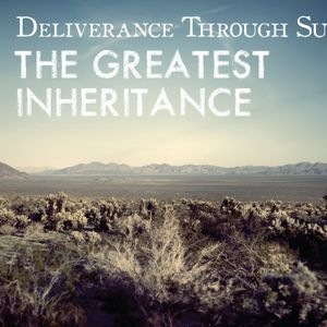 The Greatest Inheritance
