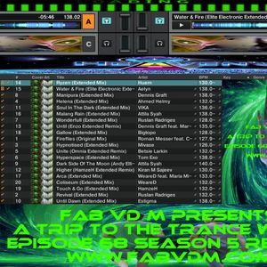 Fab vd M Presents A Trip To The Trance World Episode 68 Season 5 Remixed