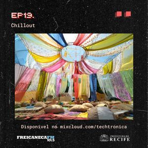 Techtronica 19 - CHILLOUT