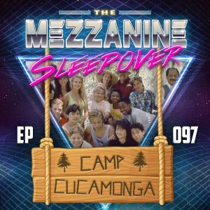 Episode 97: Camp Cucamonga