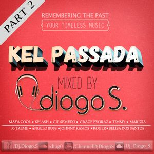 Kel Passada Part II by Dj Diogo S