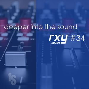 deeper into the sound #34 - rxy7