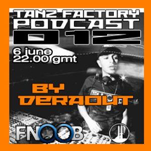 Tanz Factory podcast 012 - Deraout