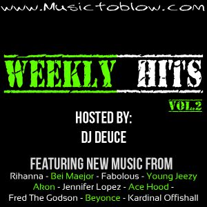 Weekly Hits Vol.2 Mixtape Hosted By: DJ Deuce (Long Mix Version)