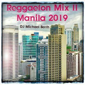 DJ Michael Berth - Reggaeton Mix II Manila 2019