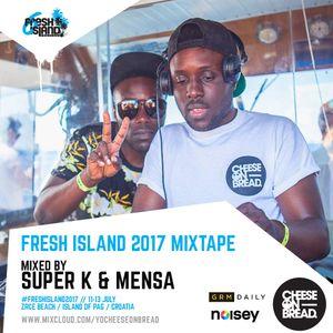 Fresh Island Mixtape 2017 (Mixed by Super K & Mensa)