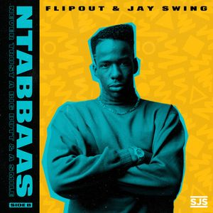 Flipout & Jay Swing: Never Trust A Big Butt & A Smile (Side B)