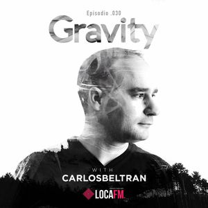 Carlos Beltran @ Gravity by MOSE Music [LOCA FM] June 9, 2016