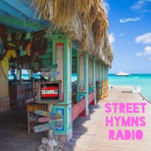 Street Hymns Radio August 10 2019 Vacay Mix