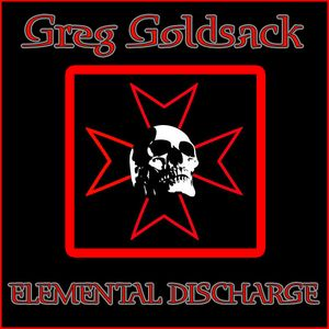 "Greg Goldsack - ""ELEMENTAL DISCHARGE"""