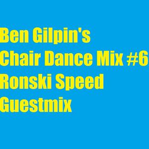 Ben Gilpin's Chair Dance Mix # 6 RONSKI SPEED GUESTMIX