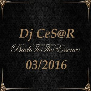 Back To The Essence - mixed by Dj CeS@R from Argentina