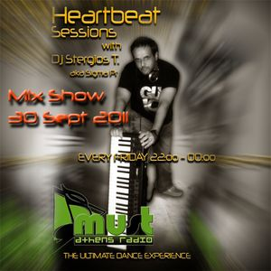Dj StergiosT. aka Sigma Pr -  The Heartbeat Sessions Mix  @ Must Radio Athens  30 Sep. 2011