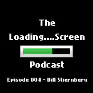 The Loading Screen Podcast - Episode 004 - Bill Stiernberg (Zeboyd Games & Penny Arcade)