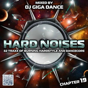 HARD NOISES Chapter 19 - mixed by DJ Giga Dance