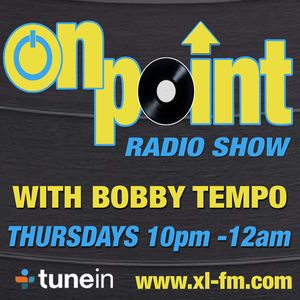 On Point Radio Show with Bobby Tempo on XL-FM 7/2/13