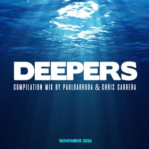 DEEPERS - Compilation Mix by Paulo Arruda & Chris Carrera