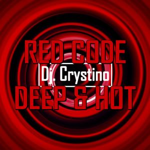 Dj. Crystino - RED CODE Deep & hot