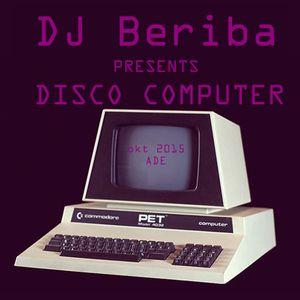 DJ Beriba presents Disco Computer okt2015