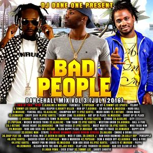 DJ DANE ONE - BAD PEOPLES DANCEHALL MIX (JULY 2016)