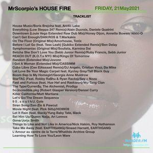 MrScorpio's HOUSE FIRE Podcast #252 - May Heat Edition - 21 May 21