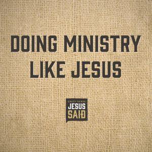 4. Doing Ministry Like Jesus