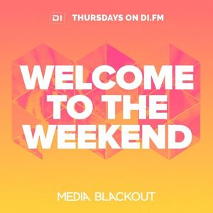 Welcome To The Weekend 032 - DI.FM 11.02.2016