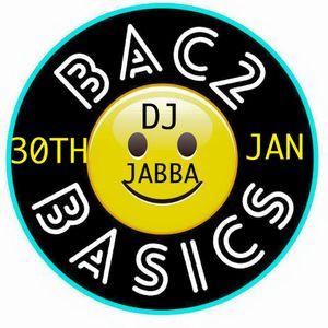 BAC2BASICS 30/1/16 with DJ Jabba