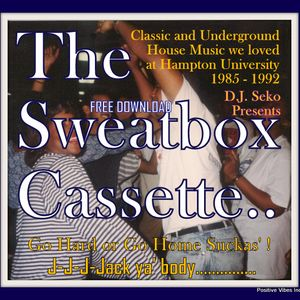 The Sweatbox Cassette (Hampton University Soul House Music Circa 1985 - 1992) - DJ Seko