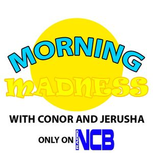 Morning Madness Breakfast Show - With Conor Wilson and Jerusha Osborne