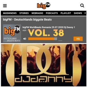 DJ DANNY(STUTTGART) - BIGFM LIVE SHOW WORLD BEATS ROMANIA VOL.38 - 27.07.2020