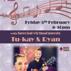The Weekend Warm Up 05 02 2021 with special Virtual Guests - Tu-kay & Ryan on Beat Route Radio