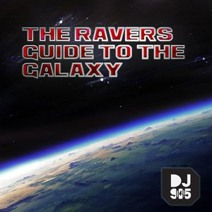 The Raver's Guide to the Galaxy