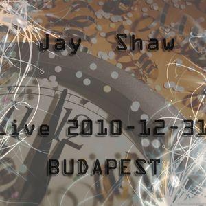 Jay Shaw - Live 2010-12-31 Budapest