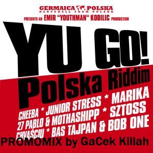 YU-GO POLSKA RIDDIM PROMOMIX - GaCek Killah (RIDDIMS FANATIC CREW)