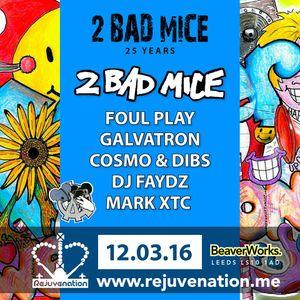 Galvatron - 2 Bad Mice 25 Year Celebration Set @ Rejuvenation 4th Birthday, LEEDS March 2016