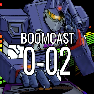 Boomcast Episode 0-02: Copping some Dome