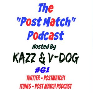 2016 07 22 - Post Match Podcast EP 061