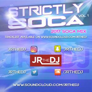JRTHEDJ - STRICTLY SOCA VOL. 1 (2017 SOCA MIX)