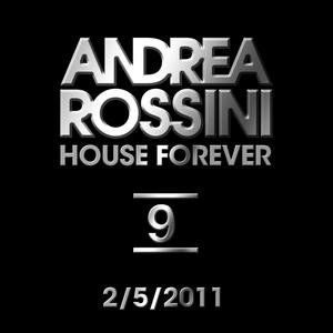 Andrea Rossini - House Forever 2/5/2011